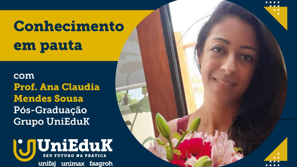 A imagem traz a foto e o nome da Profª. Ana Claudia Mendes Sousa, além do logo do Grupo UniEduK.