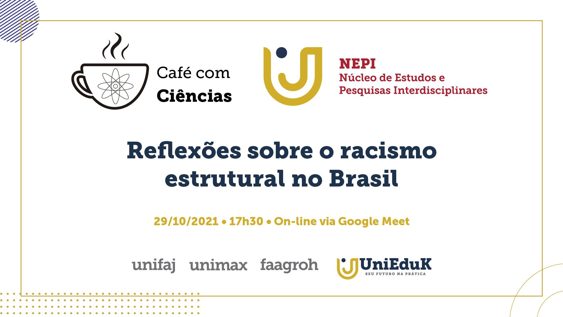 A arte nos moldes do Grupo UniEduK possui o logo do NEPI e do Café com Ciências, além das informações básicas para o evento.
