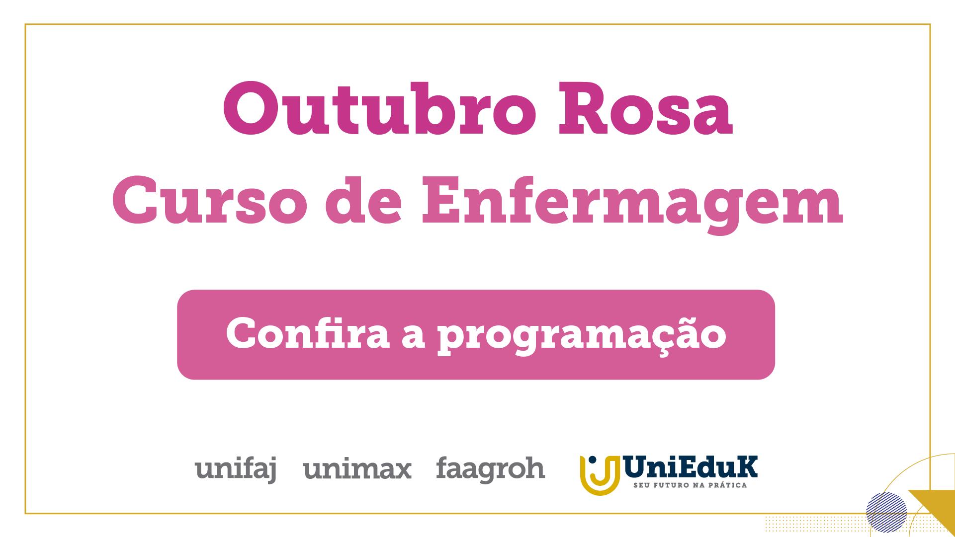 A imagem traz os dizeres: Outubro Rosa - curso de Enfermagem - confira a programação.